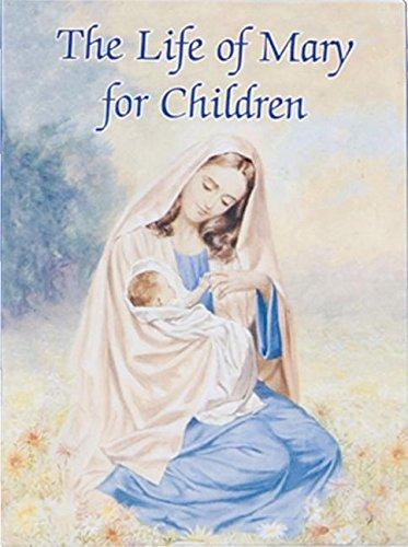 Life of Mary for Children (Paperback): Karen Cavanaugh