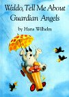 Waldo, Tell Me about Guardian Angels: Wilhelm, Hans