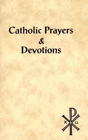 9780882714783: Prayers & Devotions (Catholic Classics Ser)