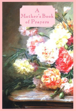 A Mothers Book of Prayer (Kevin Mayhew Collection)