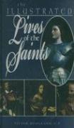 9780882715124: The Illustrated Lives of the Saints (Regina Classics)