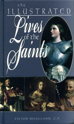 9780882716831: The Illustrated Lives of the Saints