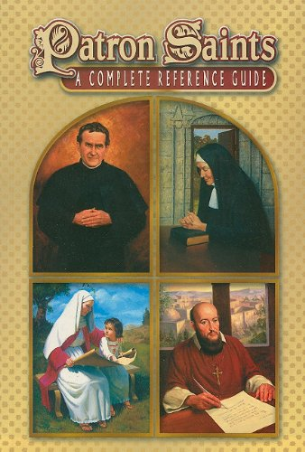 9780882717371: Patron Saints: A Complete Reference Guide (Catholic Classics (Paperback))