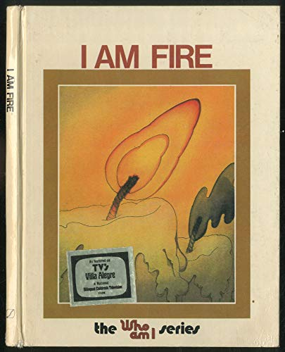 9780882720371: I Am Fire (The Who am I Series)