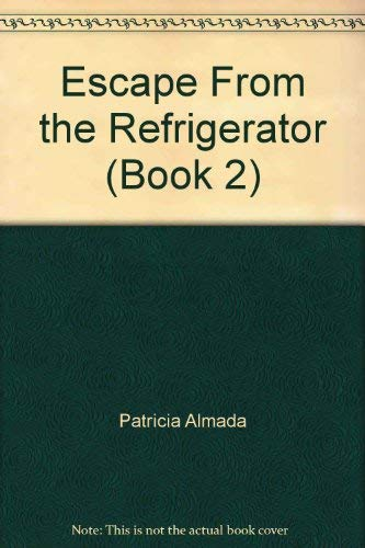 Escape From the Refrigerator (Book 2): n/a