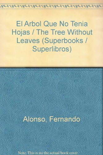 9780882724591: El Arbol Que No Tenia Hojas / The Tree Without Leaves (Superbooks / Superlibros) (Spanish Edition)