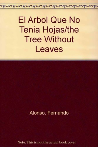 9780882724690: El Arbol Que No Tenia Hojas/the Tree Without Leaves (Spanish Edition)