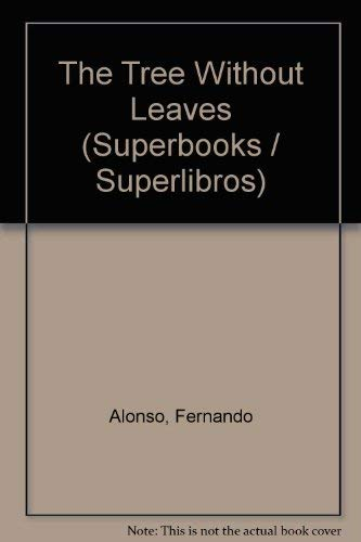 The Tree Without Leaves (Superbooks / Superlibros): Alonso, Fernando