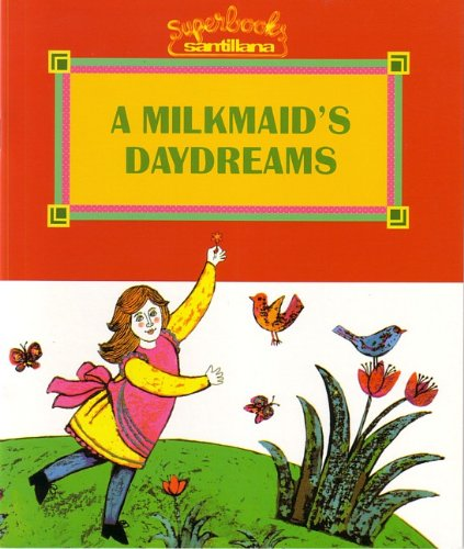 A Milkmaid's Daydreams (Superbooks / Superlibros) (0882724746) by Alonso, Fernando; Sierra, Maria Artigas; Ada, Alma Flor