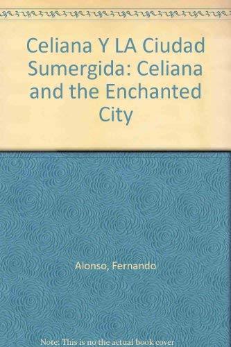 9780882724935: Celiana Y LA Ciudad Sumergida: Celiana and the Enchanted City (Spanish Edition)