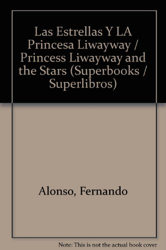 9780882724966: Las Estrellas Y LA Princesa Liwayway / Princess Liwayway and the Stars (Superbooks / Superlibros) (Spanish Edition)