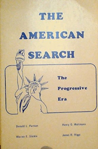 The American Search, the Progressive Era 1896-1919: James R. Riggs