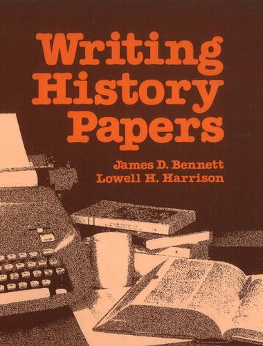 Writing History Papers: An Introduction: James D. Bennett,