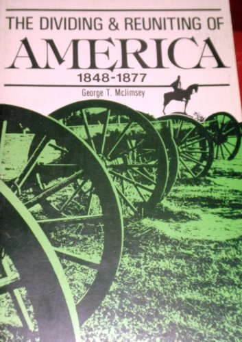 9780882731087: Dividing and Reuniting of America, 1848-77 (Forum's American history series)