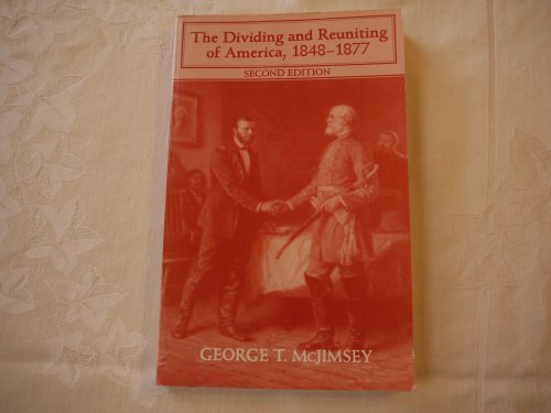 9780882731704: The Dividing and Reuniting of America, 1848-1877 (Forum's American History Series)