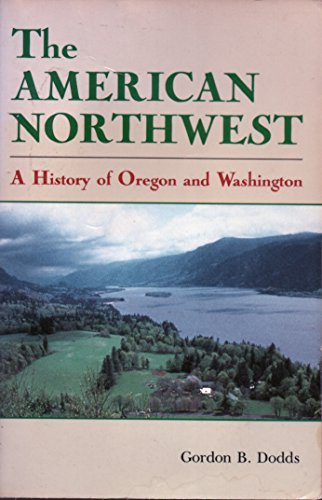 9780882732381: American Northwest: A History of Oregon and Washington