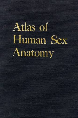 Atlas of Human Sex Anatomy: Robert L. Dickinson