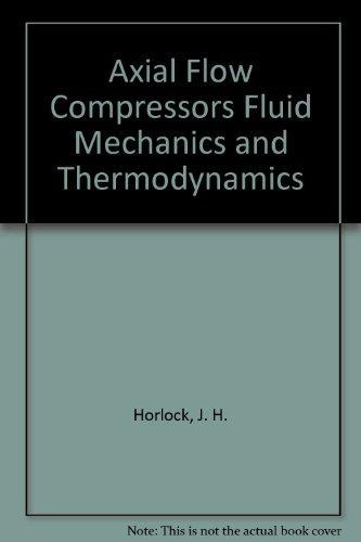 9780882750965: Axial Flow Compressors: Fluid Mechanics and Thermodynamics