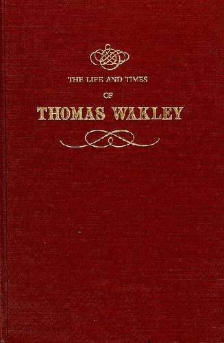 9780882751344: Life and Times of Thomas Wakley