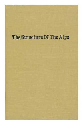 THE STRUCTURE OF THE ALPS: Collet, Leon William