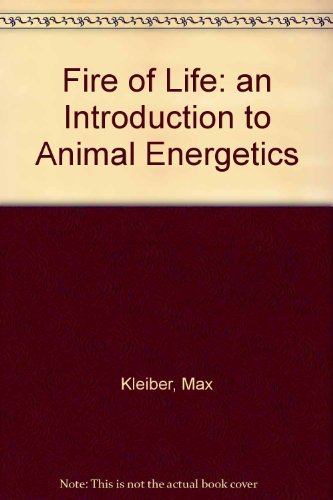 9780882751610: The Fire of Life: An Introduction to Animal Energetics