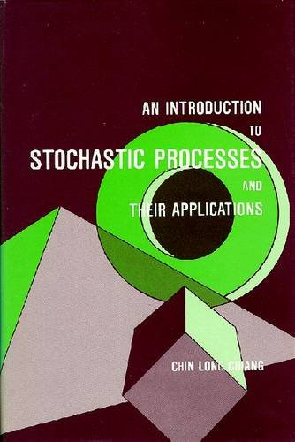 Introduction to Stochastic Processes and Their Applications: Chin L. Chiang