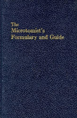Microtomist's Formulary and Guide: Gray, Peter