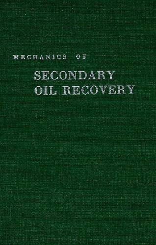 Mechanics of Secondary Oil Recovery: Smith, Charles Robert