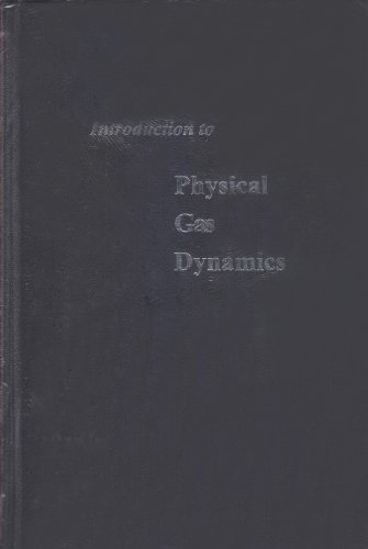Introduction to Physical Gas Dynamics: Vincenti, Walter G.;