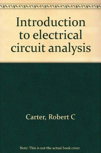 Introduction to electrical circuit analysis: Carter, Robert C