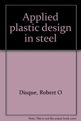 Applied plastic design in steel: Disque, Robert O