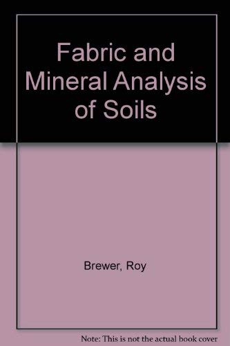 9780882753140: Fabric and Mineral Analysis of Soils