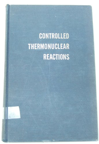 9780882753263: Controlled Thermonuclear Reactions: An Introduction to Theory and Experiment