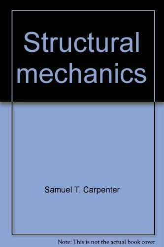 Structural Mechanics: Carpenter, Samuel T.