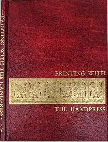 9780882753799: Printing with the handpress: Herewith a definitive manual by Lewis M. Allen to encourage fine printing through hand-craftsmanship