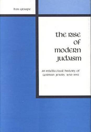 9780882753959: The Rise of Modern Judaism: An Intellectual History of German Jewry, 1650-1942