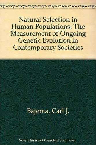 Natural Selection in Human Populations: The Measurement: Bajema, Carl J.