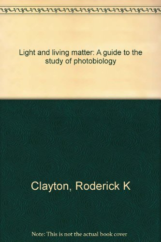 9780882754925: Light and living matter: A guide to the study of photobiology