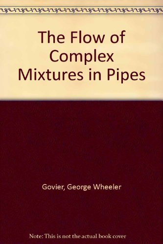9780882755472: The Flow of Complex Mixtures in Pipes