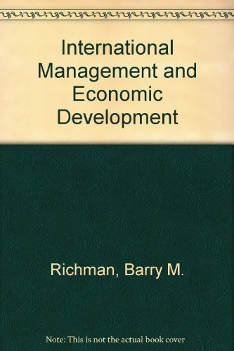 International Management and Economic Development: Richman, Barry M.