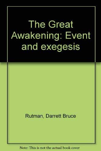 The Great Awakening: Event and Exegesis: Rutman, Darrett B. ed.