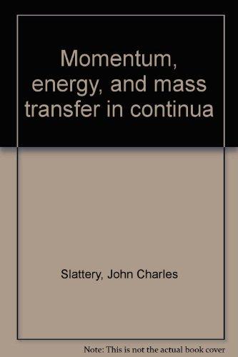 Momentum, energy, and mass transfer in continua: John Charles Slattery