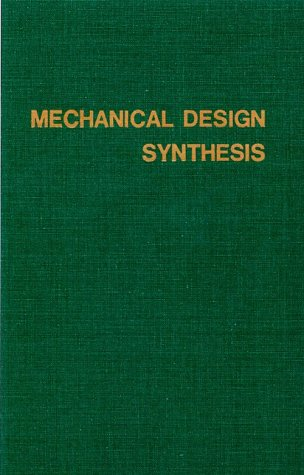 Mechanical Design Synthesis: Creative Design and Optimization: Johnson, Ray C.