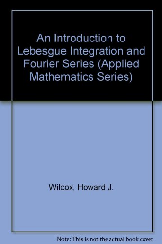 9780882756141: An Introduction to Lebesgue Integration and Fourier Series (Applied Mathematics Series)