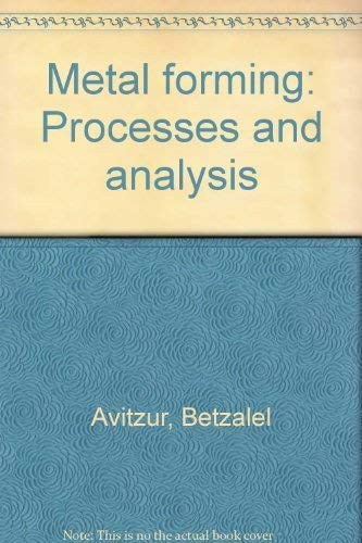 9780882756738: Metal forming: Processes and analysis