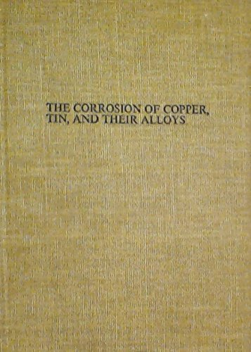 9780882757520: The Corrosion of Copper, Tin, and Their Alloys