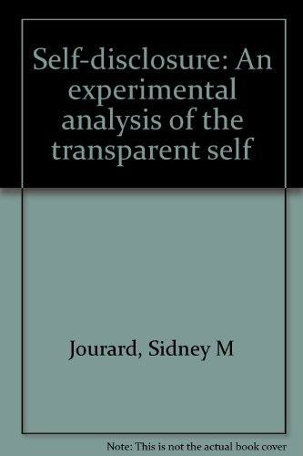 9780882757674: Self-disclosure: An experimental analysis of the transparent self