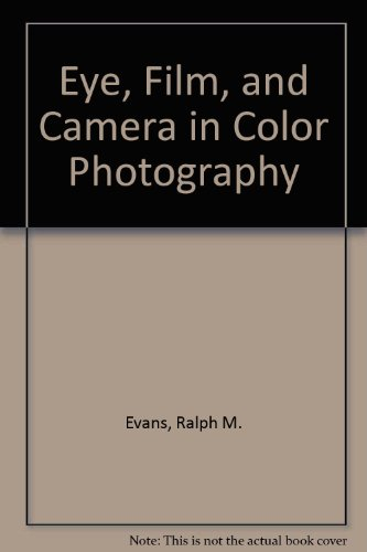 9780882757988: Eye, Film, and Camera in Color Photography