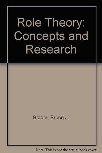 Role Theory: Concepts and Research: Bruce J. Biddle