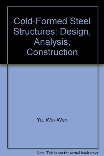 9780882758459: Cold-formed steel structures: Design, analysis, construction